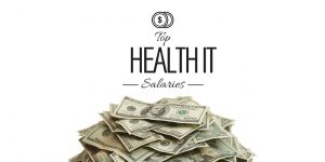 Top Health IT Salaries