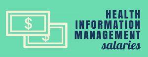 6 Highest Health Information Management Job Salaries